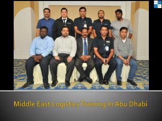 Middle East Logistics Training In Abu Dhabi