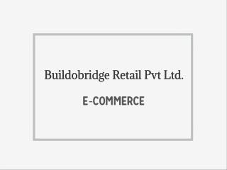 Buildobridge Retail Pvt Ltd.