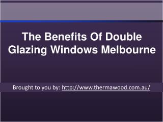 The Benefits Of Double Glazing Windows Melbourne