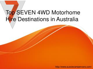 Top SEVEN 4WD Motorhome Hire Destinations in Australia