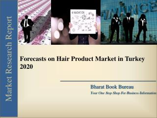 Forecasts  on Hair Product Market in Turkey [2020]