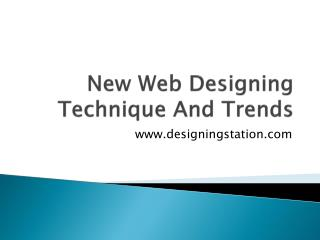 New Web Designing Technique And Trends