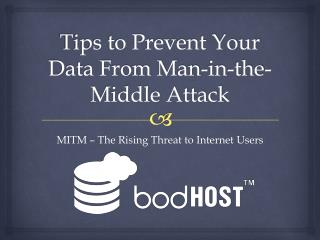 Tips to Prevent Your Data from Man-in-the-Middle Attack