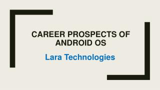 Career prospects of ANDROID OS