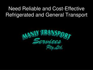 Need Reliable and Cost-Effective Refrigerated and General Transport