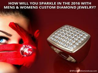 How to Sparkle in 2016 with Custom Diamond Jewelry?