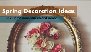 Spring Decoration Ideas