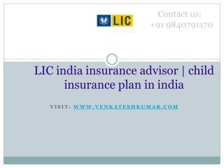 LIC india insurance advisor | child insurance plan in india
