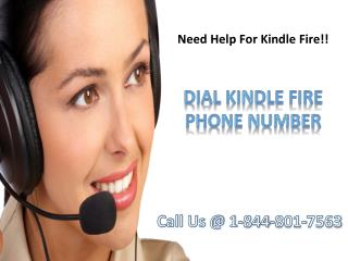 Call on Kindle fire phone number 1-844-801-7563