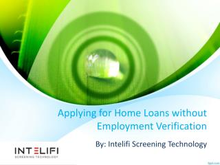 Applying for Home Loans without Employment Verification