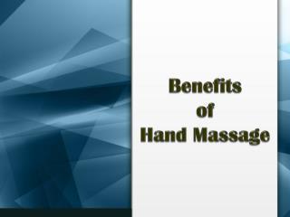 Benefits of Hand Massage