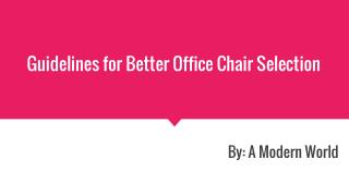 Guidelines for Better Office chair selection