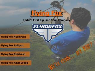 Flying Fox Zip lining Adventure Sports in India   Places to Visit Near Delhi   Mehrangarh Fort   Neemrana Fort   Kikar L