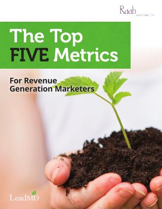 The Top FIVE Metrics For Revenue Generation Marketers