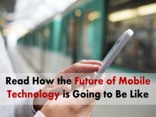 A Close Look on How the Mobile Development Technology is Going to be in Future