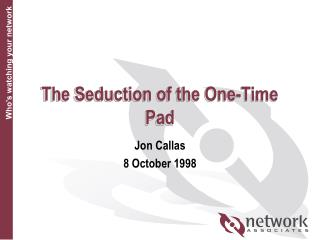 The Seduction of the One-Time Pad