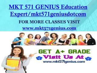 MKT 571 GENIUS Education Expert/mkt571geniusdotcom