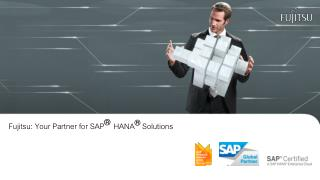 Build Business Value with Fujitsu as Your Partner for SAP HANA