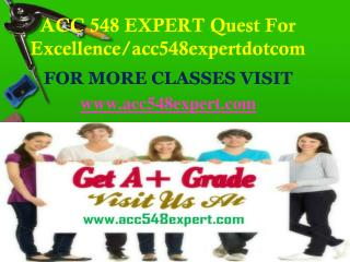 ACC 548 EXPERT Quest For Excellence/acc548expertdotcom