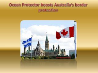 Ocean Protector boosts Australia's border protection