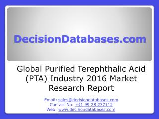 Purified Terephthalic Acid (PTA) Market Research Report: Global Analysis 2016-2021