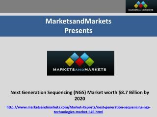 Next Generation Sequencing (NGS) Market worth $8.7 Billion by 2020
