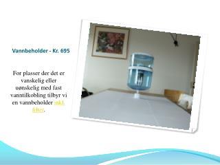 vannbeholder og filter - Kr. 695