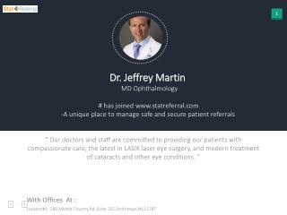 Dr Jeffrey Martin, MD, Ophthalmology joined in statreferral.