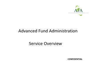 Brief Introduction of Advanced Fund Administration Services