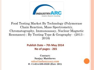 China to be the region with fastest growing CAGR during the coming 5-6 years in the Global Food Testing Market.