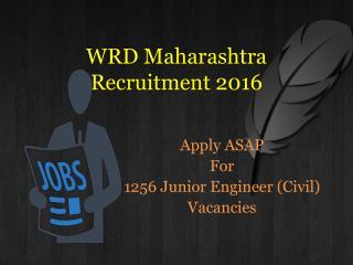 Do Hurry! 1256 Junior Engineer Vacancies Released In WRD Maharashtra Recruitment 2016