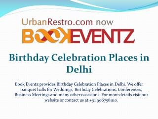 Birthday Celebration Places in Delhi