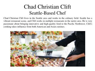 Chad Christian Clift Seattle- Based Chef