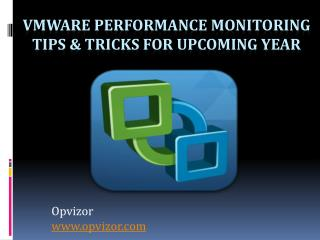 Vmware Performance Monitoring Tips & Tricks For Upcoming Year