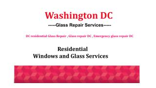 Hassle free Residential Glass Replacement service in DC