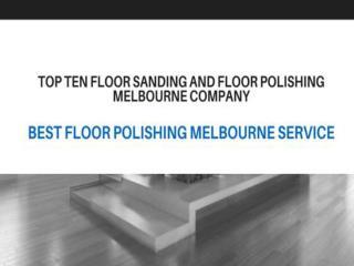 Top Ten Floor Polishing Melbourne Company