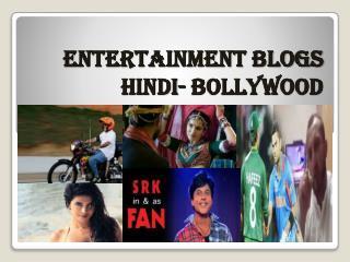 Entertainment News in Hindi | Blogs In Hindi