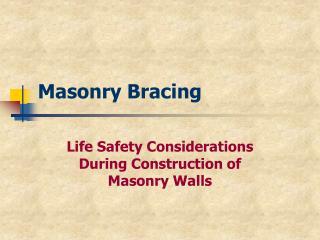 Masonry Bracing