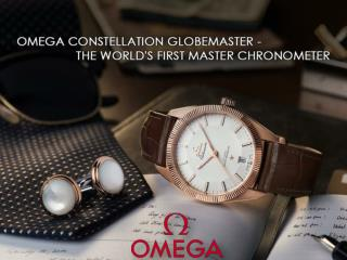 Omega Constellation Globemaster - The World's First Master Chronometer