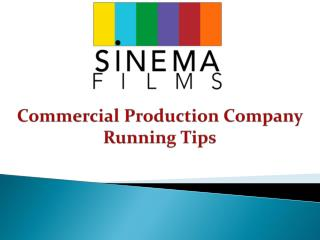 Commercial Production Company Running Tips