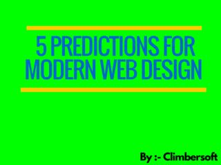 5 Predictions for Modern Web Design