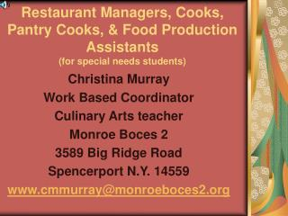 Restaurant Managers, Cooks, Pantry Cooks,  Food Production Assistants for special needs students