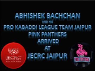 Abhishek bachchan with his Pro Kabaddi Team Jaipur Pink Panthers at JECRC