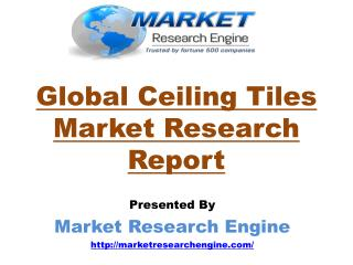 Global ceiling tiles market report - by market research engine
