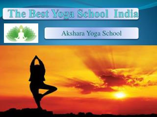 The Best Yoga School  India