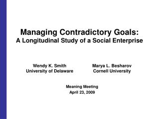 Managing Contradictory Goals:  A Longitudinal Study of a Social Enterprise