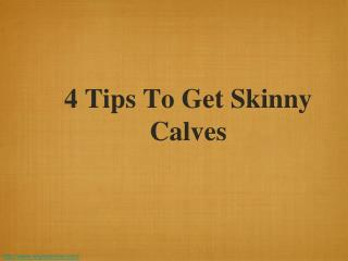 4 Tips To Get Skinny Calves