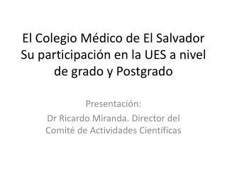El Colegio M dico de El Salvador Su participaci n en la UES a nivel de grado y Postgrado