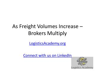 As Freight Volumes Increase Brokers Multiply