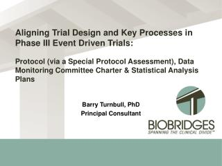 Aligning Trial Design and Key Processes in Phase III Event Driven Trials:   Protocol via a Special Protocol Assessment,